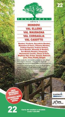 Vastese1902.it Carta n. 22. Mondovì, Val Ellero, Val Maudagna, Val Corsaglia Val Casotto. Carta dei sentieri e stradale scala 1:25.000 Image