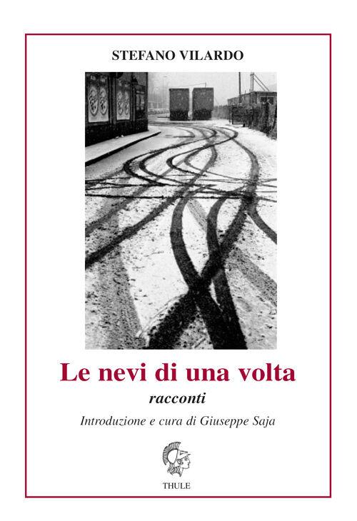 """Stefano Vilardo, """"Le nevi di una volta"""" (Ed. Thule)"""