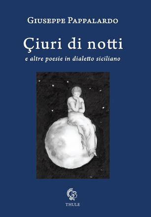 "Giuseppe Pappalardo ""Çiuri di notti"" (Ed. Thule)"
