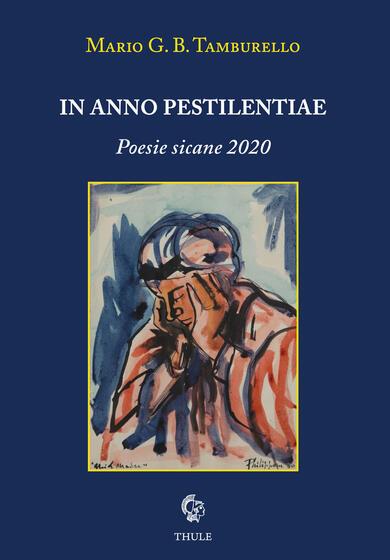 """Prefazione di Tommaso Romano a """"In anno pestilentiae. Poesie Sicane 2020"""" di Mario G. B. Tamburello (Ed. Thule)"""