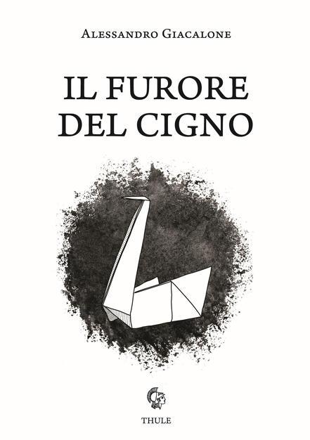 """Prefazione di Maria Patrizia Allotta a """"Il furore del cigno"""" di Alessandro Giacalone (Ed. Thule)"""