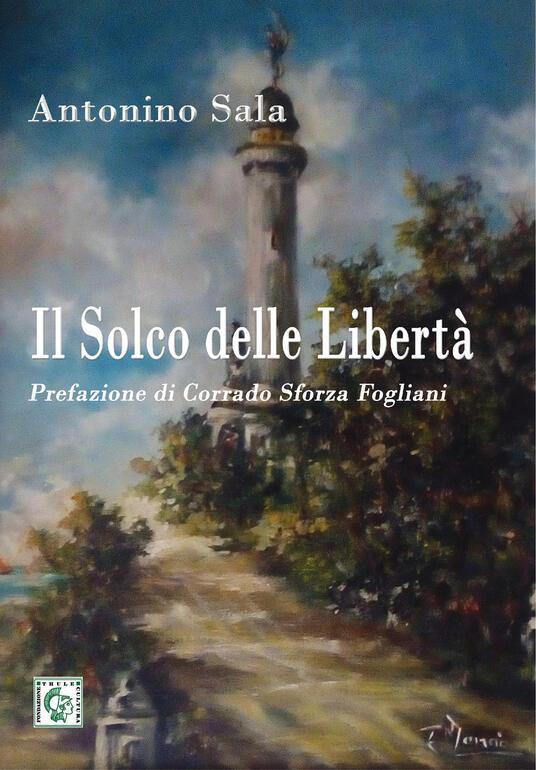 """Prefazione di Corrado Sforza Fogliani a """"Il solco delle libertà"""" di Antonino Sala (Ed. Thule)"""