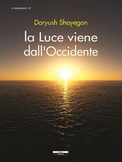 Libro La luce viene dall'Occidente Daryush Shayegan