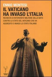 Il Vaticano ha invaso l'Italia. Richiesta d'intervento militare della NATO contro lo Stato del Vaticano che ha aggredito e invaso lo Stato italiano - Ennio Montesi - copertina