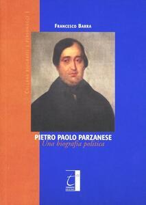 Pietro Paolo Parzanese. Una biografia politica