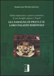 Gli Zamagna di Prata e il loro palazzo baronale. Abilità diplomatiche e potere economico di una famiglia ragusea a Napoli