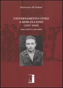 L' internamento civile a Mercogliano (1937-1945). Documenti e ricordi