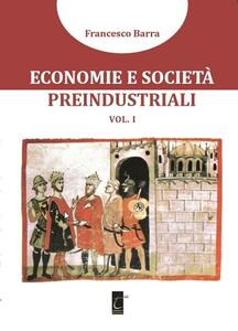 Economie e società preindustriali. Vol. 1
