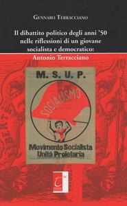 Il dibattito politico degli anni '50 nelle riflessioni di un giovane socialista e democratico: Antonio Terracciano