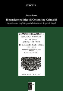 Il pensiero politico di Costantino Grimaldi. Inquisizione e conflitto giurisdizionale nel Regno di Napoli