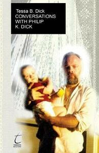 Conversations with Philip K. Dick