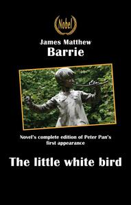 Thelittle white bird or the first appearance of Peter Pan