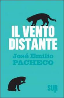 Il vento distante - José E. Pacheco - copertina