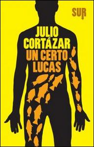 Libro Un certo Lucas Julio Cortázar