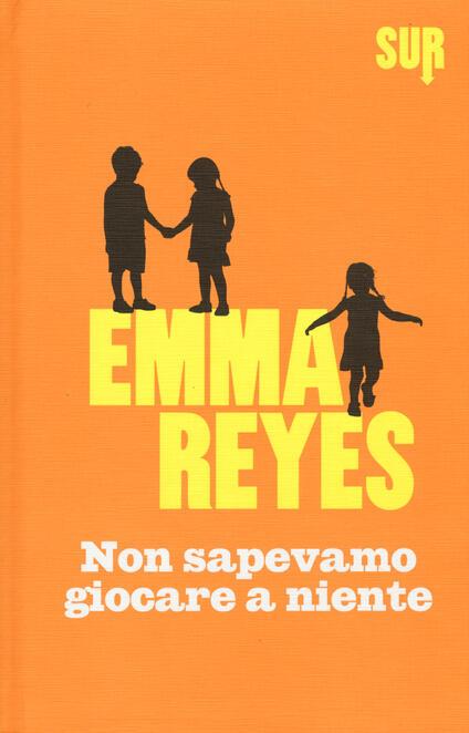 Non sapevamo giocare a niente - Emma Reyes - copertina