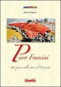 Piero Francini un operaio nella storia del Novecento - Magnani Alberto - wuz.it