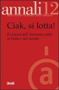 Ciak si lotta! Il cinema dell'autunno caldo