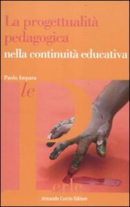 La progettualità pedagogica nella continuita educativa
