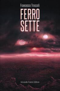 Ferro sette - Francesco Troccoli - copertina