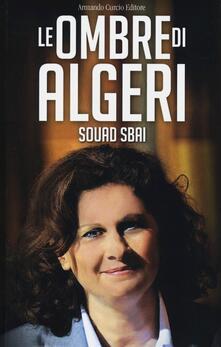Le ombre di Algeri - Souad Sbai - copertina