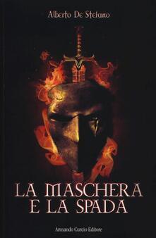 La maschera e la spada - Alberto De Stefano - copertina