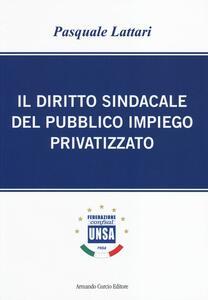 Il diritto sindacale del pubblico impiego privatizzato