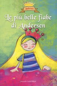 Le più belle fiabe di Andersen. Ediz. a colori