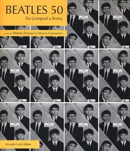 Beatles 50. Da Liverpool a Roma
