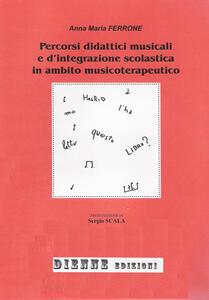 Percorsi didattici musicali e d'integrazione scolastica in ambito musicoterapeutico