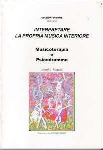 Interpretare la propria musica interiore. Musicoterapia e psicodramma