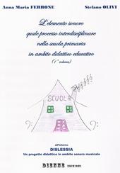 L' elemento sonoro quale percorso interdisciplinare nella scuola primaria in ambito didattico-educativo. Vol. 1