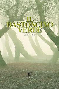 Il Il bastoncino verde - Tolstoj Leo N. - wuz.it