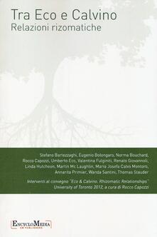 Tra Eco e Calvino. Relazioni rizomatiche. Atti del Convegno (Toronto, 13-14 aprile 2012) - copertina