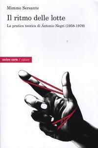 Il ritmo delle lotte. La pratica teorica di Antonio Negri (1958-1979)