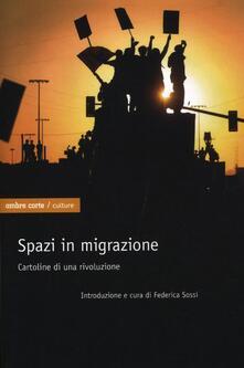 Spazi in migrazione. Cartoline di una rivoluzione - copertina