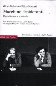 Libro Macchine desideranti. Capitalismo e schizofrenia Gilles Deleuze , Félix Guattari