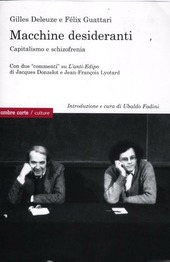 Macchine desideranti. Capitalismo e schizofrenia