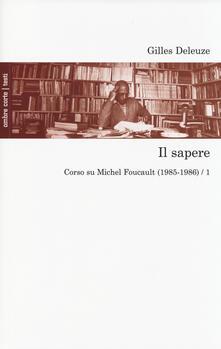 Il sapere. Corso su Michel Foucault (1985-1986). Vol. 1.pdf