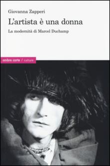 Rallydeicolliscaligeri.it L' artista è una donna. La modernità di Marcel Duchamp Image