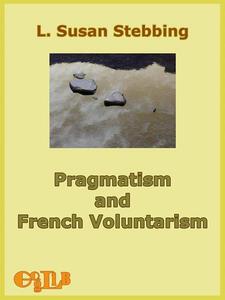 Pragmatism and French Voluntarism