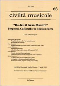 «Da Jesi il Gran Maestro». Pergolesi, Caffarelli e la musica sacra. Atti della Giornata di studio (Firenze, 17 aprile 2010)