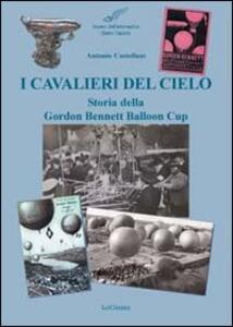 I cavalieri del cielo. Storia della Gordon Bennett Balloon Cup