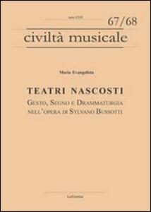 Teatri nascosti. Gesto, segno e drammaturgia nell'opera di Sylvano Bussotti