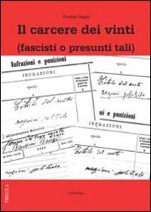 Il carcere dei vinti (fascisti o presunti tali)