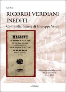 Ricordi verdiani inediti. Con undici lettere di Giuseppe Verdi