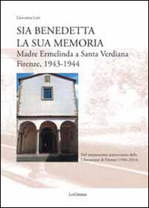 Sia benedetta la sua memoria. Madre Ermelinda a Santa Verdiana, Firenze 1943-1944