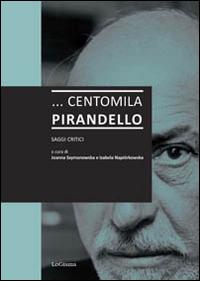 Image of ... Centomila Pirandello. Saggi critici