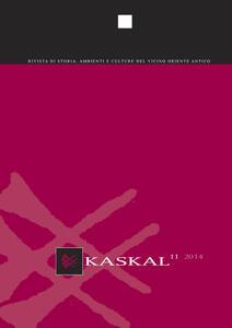 Kaskal. Rivista di storia, ambienti e culture del Vicino Oriente antico. Ediz. inglese e tedesca. Vol. 1
