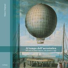 Equilibrifestival.it Al tempo dell'aerostatica. 250 anni di audaci imprese, dai pionieri a oggi Image