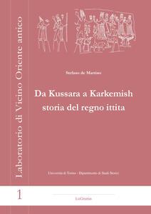 Da Kussara a Karkemish. Storia del Regno Ittita